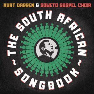 ALBUM: Kurt Darren & Soweto Gospel Choir – The South African Songbook