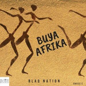 BlaQ Nation – Buya Afrika