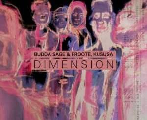 Budda Sage & Froote, Kususa – Dimension