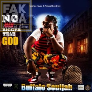 Buffalo Souljah – No Man Bigger Than God