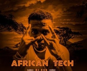 ALBUM: DJ NGK – African Tech