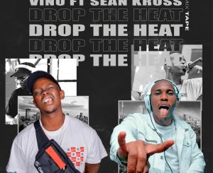 DJ Vino – Drop The Heat Ft. Sean Kross