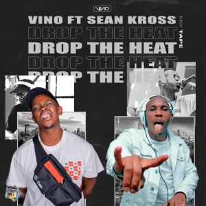 DJ Vino – Drop The Heat Ft. Sean Kross