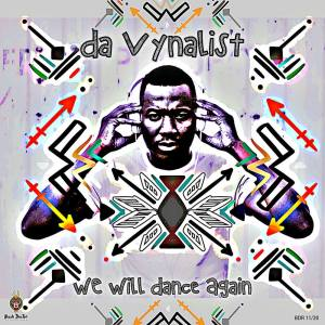 Da Vynalist – We Will Dance Again EP