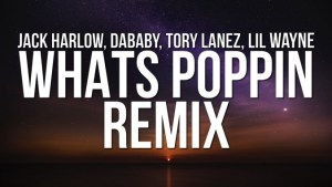 Jack Harlow – WHATS POPPIN (Remix) Lyrics