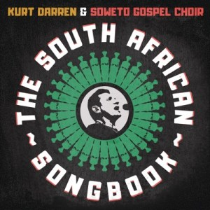 Kurt Darren & Soweto Gospel Choir – My African Dream