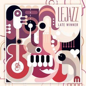 EP: Lejazz – Late Winner