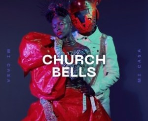 Mi Casa – Church Bells