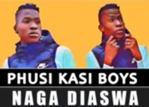 Phusi Kasi Boys – Naga Diaswa