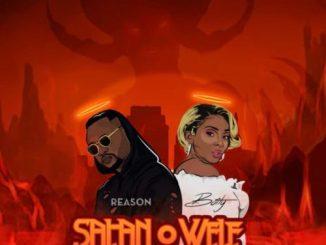 Reason – Satan O Wele Ft. Boity