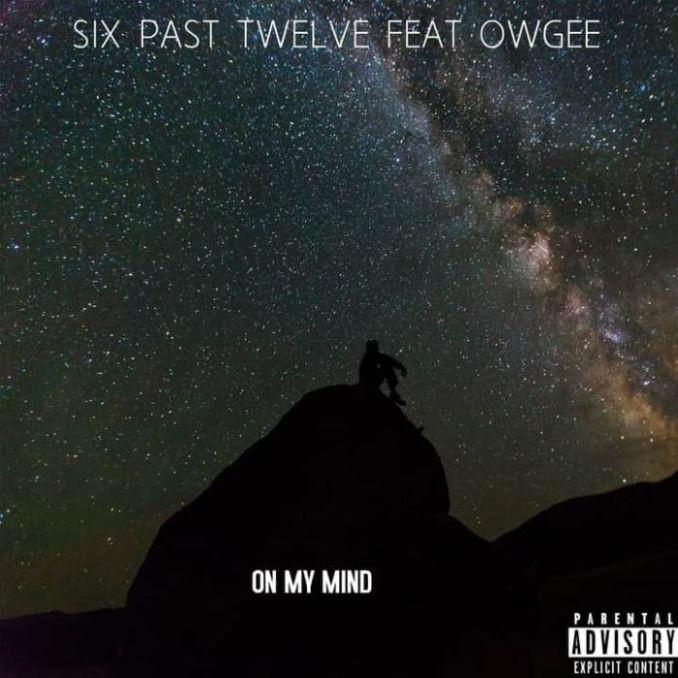 Six Past Twelve & Owgee – On My Mind