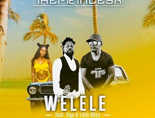 The Prince SA – Welele Ft. Ziqo & Lihle Bliss