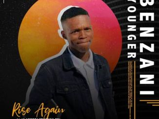 EP: Benzani Younger – Rise Again