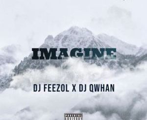 DJ Qwhan & DJ Feezol – Imagine