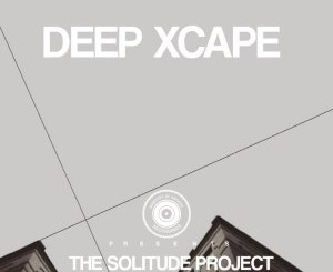 EP: Deep Xcape – The Solitude Project