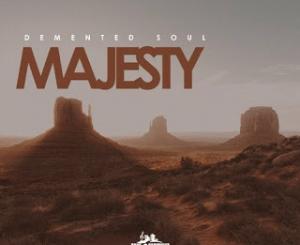 Demented Soul – Majesty