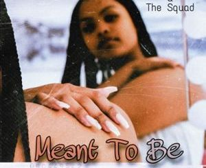 Dinky Kunene & The Squad – Meant To Be