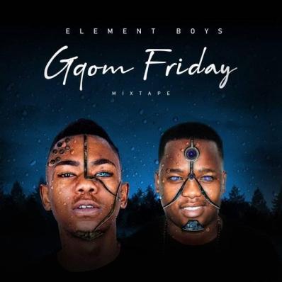 Element boys – Gqom friday