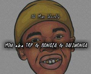 Johnny D'MusiQ – 30 Mins With MDU a.k.a TRP, Bongza & Daliwonga