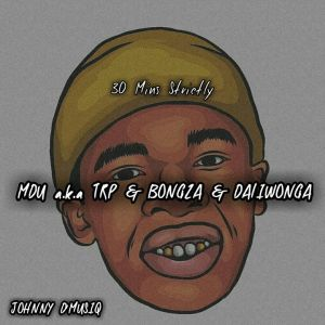 Johnny D'MusiQ – 30 Mins With MDU a.k.a TRP, Bongza & Daliwonga