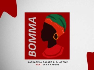 Mashabela Galane & DJ Active – Bomma Ft. Zama Radebe