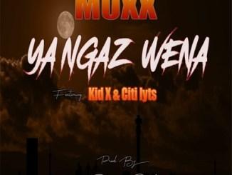 Moxx – Ya Ngaz Wena