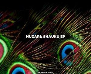 Muzari – Shauku (Original Mix)