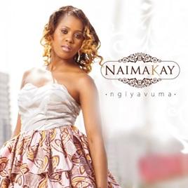 ALBUM: Naima Kay – Ngiyavuma