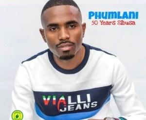 Phumlani – 50 Years Sibusa