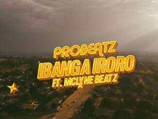 Probeatz – Ibanga Iroro Ft. Mclyne Beatz