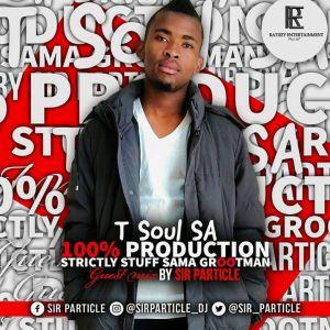 Sir Particle – T Soul SA's 100% Production (Guest Mix)