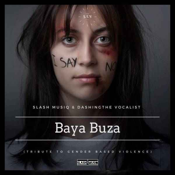 Slash MusiQ & Dashing THE Vocalist – Baya Buza