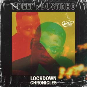 T-Deep & Dustinho – Lockdown Chronicals EP