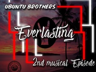Ubuntu Brothers – Everlasting (2nd Musical Episode) EP