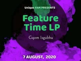 Unique Fam – Feature Time