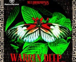 Warren Deep – Metamorphosis