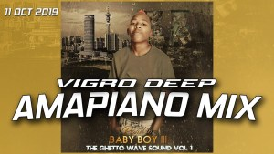 Vigro Deep – Groove,Vigro Deep – Amapiano Mix 2020