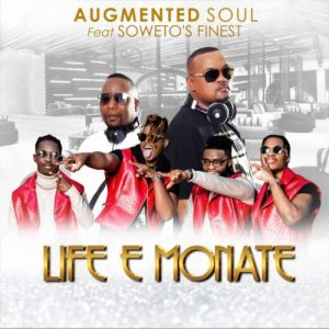 Augmented Soul – Life E Monate (feat. Soweto's Finest)