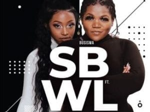 Busiswa – SWBL Ft. Kamo Mphela