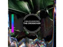 D-Malice & Buddynice – The Crossover (Original Mix)