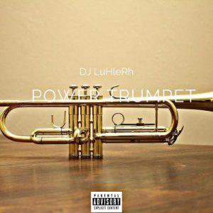 DJ LuHleRh – Power Trumpet