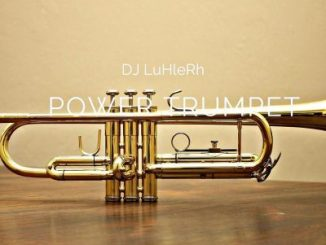 DJ LuHleRh – Power Trumpet