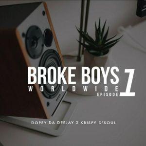 ALBUM: Dopey Da Deejay & Krispy D'soul – Broke Boys Worldwide