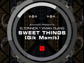 Eltonnick – Sweet Things Ft. Vivian Olang (Dub Mix)
