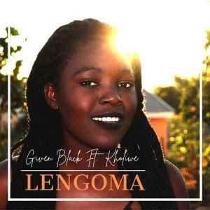 Given Black – Lengoma Ft. Kholiwe