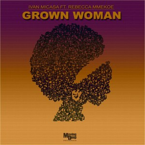 Ivan Micasa – Grown Woman Ft. Rebecca Mmekoe