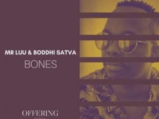 Mr Luu & Boddhi Satva – Bones
