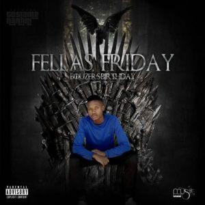EP: Music Fellas – Fellas Friday (Bouzer's Birthday)