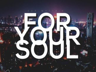 EP: Soa Mattrix – For Your Soul 2