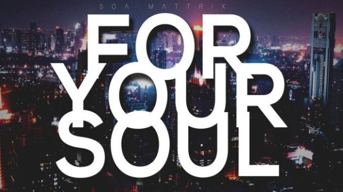 EP: Soa Mattrix – For Your Soul 2